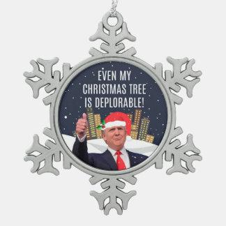 Adorno De Peltre Tipo Copo De Nieve ¡Incluso mi árbol de navidad es deplorable!