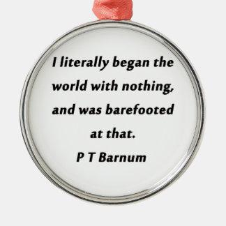 Adorno Metálico Comenzó el mundo - P T Barnum