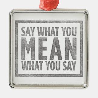 Adorno Metálico Diga lo que usted significa