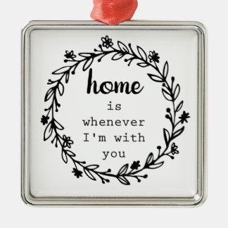 Adorno Metálico El hogar es siempre que esté con usted