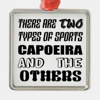 Adorno Metálico Hay dos tipos de deportes Capoeira y otros