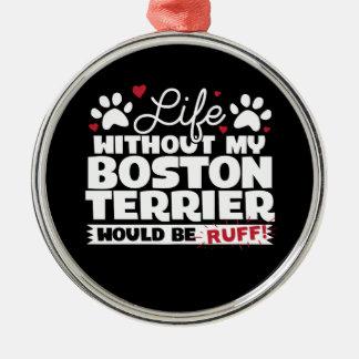Adorno Metálico La vida sin mi Boston Terrier sería acerino