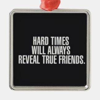 Adorno Metálico Las dificultades revelarán siempre a amigos