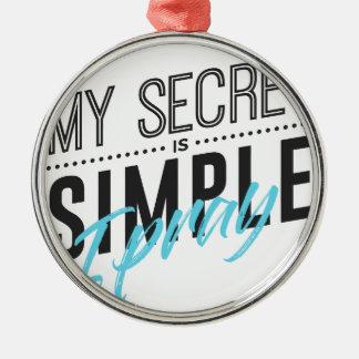 Adorno Metálico Mi secreto es simple yo ruega
