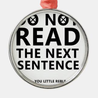 Adorno Metálico No lea la frase siguiente usted poco Reble