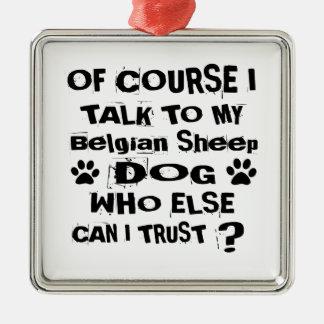 Adorno Metálico Por supuesto hablo con mi diseño belga del perro