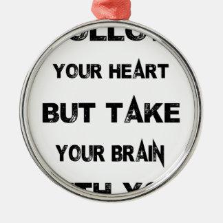 Adorno Metálico siga su corazón toman su cerebro con usted
