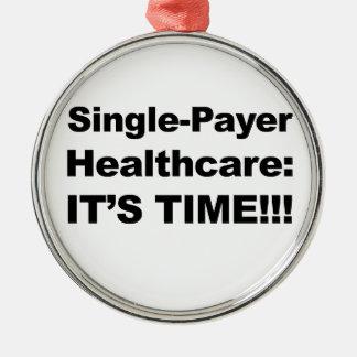 Adorno Metálico ¡Sola atención sanitaria del pagador - es tiempo!