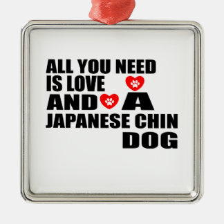Adorno Metálico Todos usted necesita diseños de los perros de CHIN