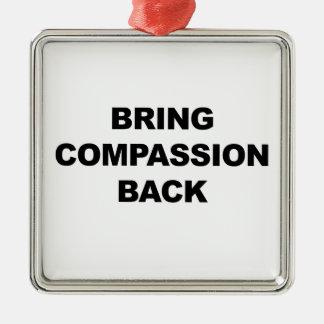 Adorno Metálico Traiga la compasión detrás