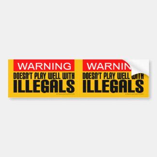 advertencia 2 in-1: No juega bien con los Illegals Pegatina Para Coche