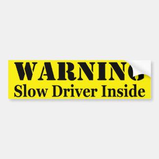 advertencia: Conductor lento dentro Pegatina Para Coche