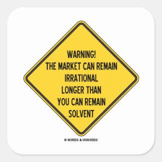 ¡Advertencia El mercado puede seguir siendo más l Calcomanía Cuadradas Personalizada