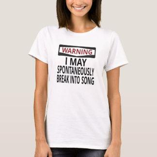 Advertencia: Puedo romperme espontáneamente en Camiseta