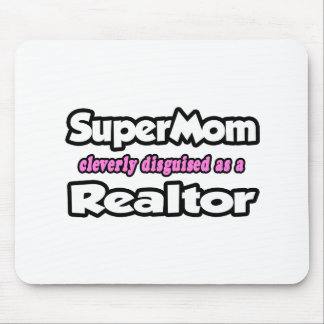 Agente inmobiliario del SuperMom… Tapetes De Ratones