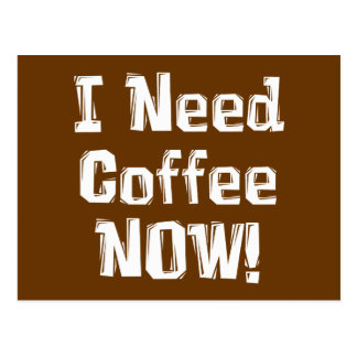 ¡AHORA necesito el café Regalos Postal