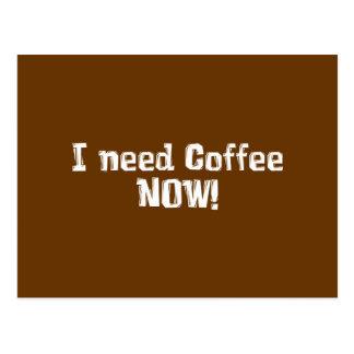 ¡AHORA necesito el café Regalos Tarjeta Postal