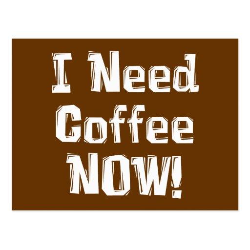 ¡AHORA necesito el café! Regalos Postal