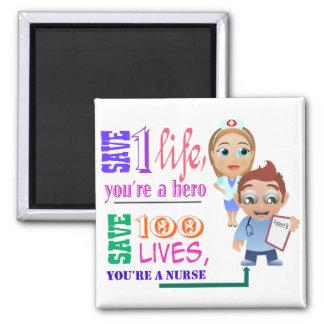Ahorre 100 vidas que usted es un varón y enfermera imán cuadrado