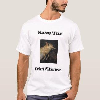 Ahorre a la musaraña de la suciedad camiseta