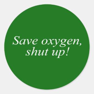 Ahorre el oxígeno, cierre para arriba - pegatinas redondas