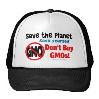 Ahorre el planeta, ahórrese: ¡No compre los GMOs! Gorro