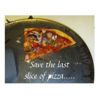Ahorre la rebanada pasada de postal de la pizza