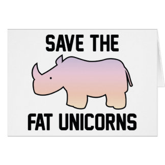 Ahorre los unicornios gordos tarjeta de felicitación