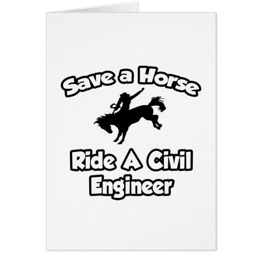 Ahorre un caballo, monte a un ingeniero civil tarjeta de felicitación