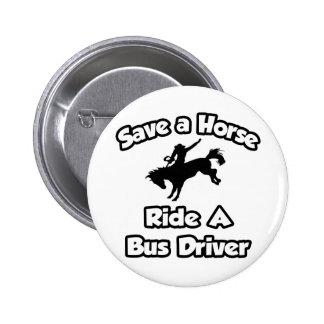 Ahorre un caballo, monte un conductor del autobús chapa redonda de 5 cm
