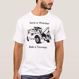 Ahorre un camión de auxilio, monte un Towman Camiseta