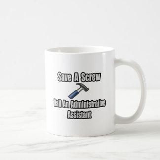 Ahorre un tornillo clave un Asst administrativo Tazas De Café