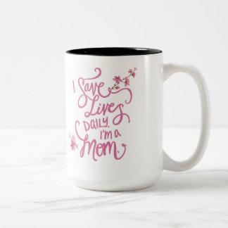 Ahorro vidas que soy diariamente una mamá. Taza de