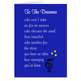 Al soñador - un poema de la graduación de estudios tarjeta de felicitación