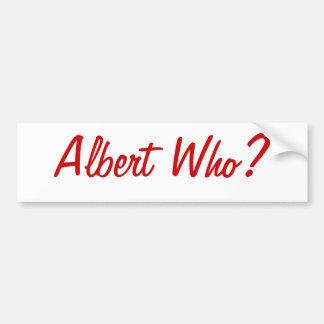 ¿Albert quién? Pegatina para el parachoques de St. Pegatina Para Coche