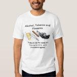 Alcohol, tabaco y armas de fuego camiseta