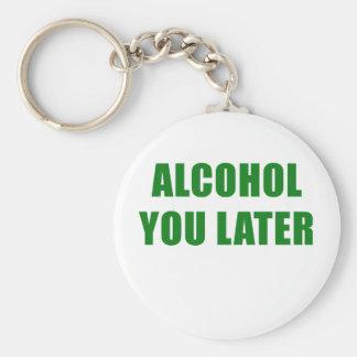 Alcohol usted más adelante llavero redondo tipo chapa