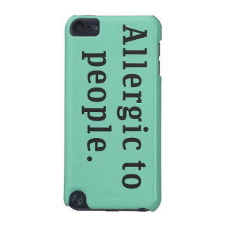 """""""Alérgico caso del tacto 5g de iPod de la gente"""" Funda Para iPod Touch 5"""