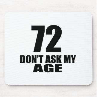 Alfombrilla De Ratón 72 no pida mis diseños del cumpleaños de la edad