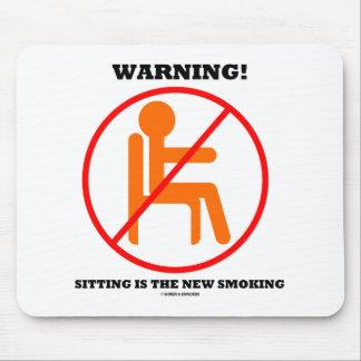 Alfombrilla De Ratón ¡Advertencia! La sentada es la nueva muestra de la