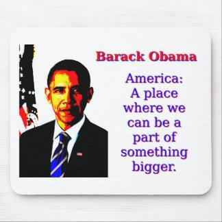 Alfombrilla De Ratón América un lugar en donde podemos estar - Barack