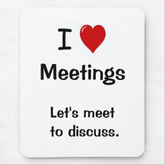 Alfombrilla De Ratón Amo las reuniones - el decir divertido de la