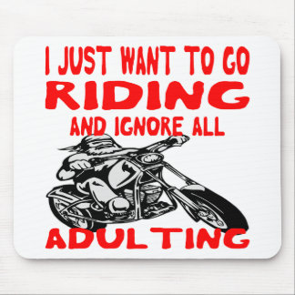 Alfombrilla De Ratón Apenas quiero ir a montar e ignorar todo el