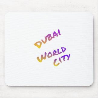 Alfombrilla De Ratón Ciudad del mundo de Dubai, arte colorido del texto