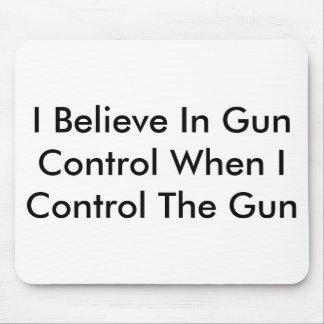 Alfombrilla De Ratón Creo en control de armas cuando controlo el arma