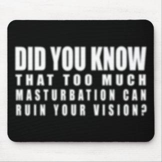 Alfombrilla De Ratón Demasiado Masturbation puede arruinar su Vision -