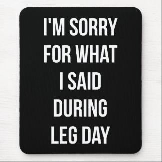 Alfombrilla De Ratón Día de la pierna, triste para qué dije - el