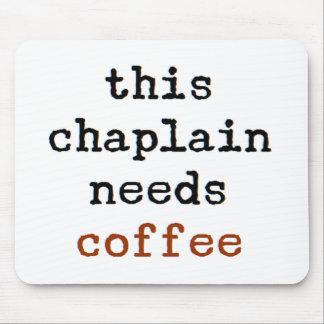 Alfombrilla De Ratón el capellán necesita el café