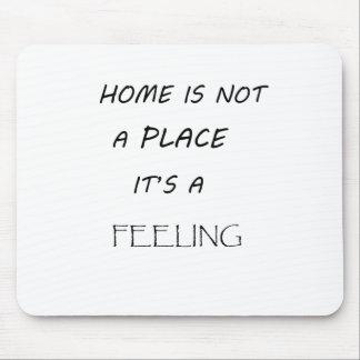 Alfombrilla De Ratón el hogar no es un lugar que es feeling2