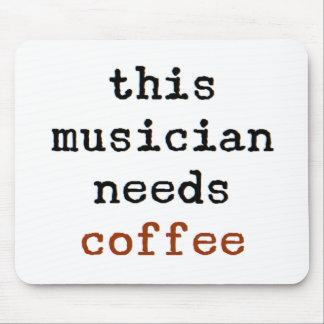Alfombrilla De Ratón el músico necesita el café